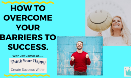 How to Overcome Barriers to Success in Your Life.