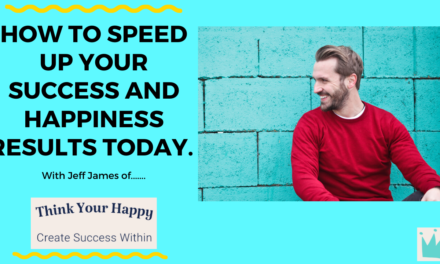 How to speed up your success and happiness results today.
