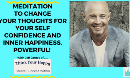 Meditation to Change Your Thoughts For Your Self Confidence and Inner Happiness. Powerful!