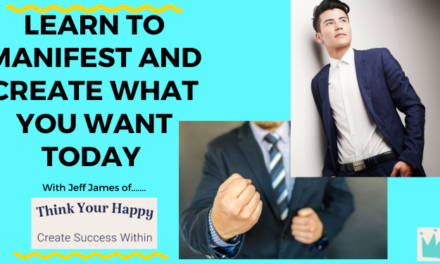 Learn To Manifest and Create What You Want Today